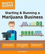 IDIOT'S GUIDES STARTING AND RUNNING A MARIJUANA BUSINESS - GOLDSBERRY, DEBBY - N