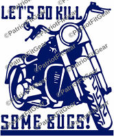 Motorcycle,Lets Go Kill Some Bugs,Live To Ride,Biker,HOG,MSF,Sticker,Vinyl Decal