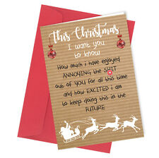 #350 CHRISTMAS CARD Rude Greeting Card funny humour joke Annoying you at Xmas