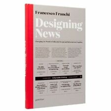 Designing News: Changing the World of Editorial Design and Information...
