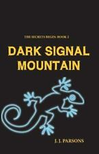 The Secrets Begin: Dark Signal Mountain : An Edison Jones Adventure by J....