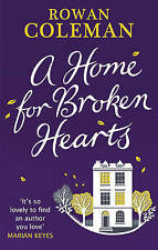 A Home for Broken Hearts, Coleman, Rowan, Excellent Book