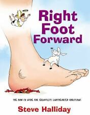 Right Foot Forward : The How-to Guide for Serious(ly) Lighthearted Christians...