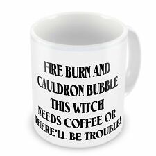 Fire Burn and Cauldron Bubble This Witch Needs Coffee....Novelty Gift Mug