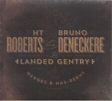 HT Roberts Bruno Deneckere & The Landed Gentry Heroes and Has-Beens | CD Neuware