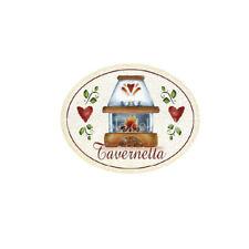 Targa legno Ovale passamaneria TAVERNETTA Casa Caminetto Made italy Idea regalo