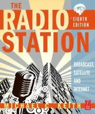 The Radio Station, Eighth Edition: Broadcast, Satellite and Internet Michael C