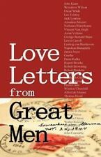 Love Letters from Great Men: Like Vincent Van Gogh, Mark Twain, Lewis Carroll, a