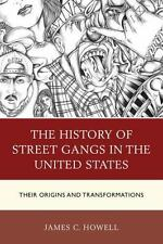 The History of Street Gangs in the United States: Their Origins and Transformati