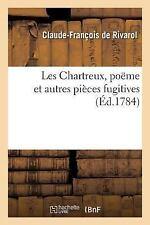 Les Chartreux, Poeme et Autres Pieces Fugitives by De Rivarol-C-F (2016,.