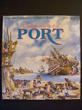 L'Histoire et la Vie d'un Port / J.J.Brisebarre & Morgan / Berger-Levrault -1982