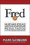 Fred 2.0: Nuevas ideas para seguir brindando resultados extraordinarios (Spanish