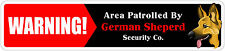 "*Aluminum* Warning Area Patrolled By German Shepherd 4""x18"" Metal Novelty Sign"