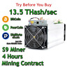 Bitmain Antminer S9 13.5 THash/sec Guaranteed 4 Hours Mining Contract SHA256