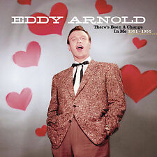 EDDY ARNOLD - THERE'S BEEN A CHANGE IN ME (1951-1955) NEW CD