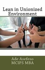 Lean in Unionized Environment by Ade Asefeso MCIPS MBA (2015, Paperback)