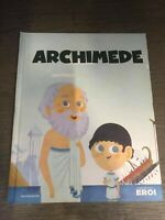 """""""I miei piccoli eroi"""" - ARCHIMEDE - Libro editoriale per bambini"""