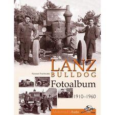 Lanz Bulldog Fotoalbum 1910-1960 Bildband Modelle Typen Traktoren Schlepper Buch
