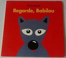 ECOLE DES LOISIRS - REGARDE, BABILOU - Par Pierrick Bisinski