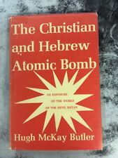 The Christian And Hebrew Atomic Bomb By Hugh McKay Butler