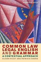 Common Law Legal English and Grammar. A Contextual Approach by Riley, Alison|Sou