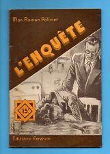 ►FERENCZI - MON ROMAN POLICIER N°340 - L'ENQUETE - MARC ALEMBERT - 1954