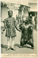MONTREUR D'OURS. FRANCO-BRITISH EXHIBITION 1908. CEYLON VILLAGE AND INDIAN ARENA