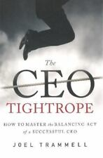 The CEO Tightrope: How to Master the Balancing Act of a Successful CEO by Joel