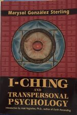 Marysol Gonzalez Sterling I-CHING AND TRANSPERSONAL PSYCHOLOGY 1st Ed. SC Book