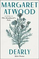Dearly : New Poems, Hardcover by Atwood, Margaret, Brand New, Free shipping i...
