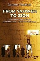 From Yahweh to Zion: Jealous God, Chosen People, Promised Land...Clash of Civili
