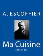 Ma Cuisine: Edition 1 de 2: Auguste Escoffier L'Original de 1934 (Paperback or S