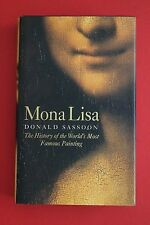 MONA LISA - HISTORY OF WORLD'S MOST FAMOUS PAINTING Donald Sassoon (HC/DJ, 2001)