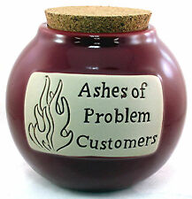 """Business Retail Customer Office Coin Bank Word Jar """"Ashes of Problem Customers"""""""