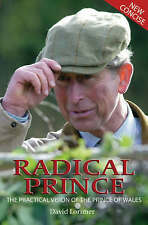 USED (VG) Radical Prince: The Practical Vision of the Prince of Wales by David L