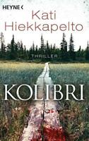 Kolibri / Kommissarin Anna Fekete Bd.1 Kati Hiekkapelto Taschenbuch++Ungelesen++