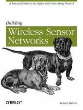 Building Wireless Sensor Networks: with ZigBee, XBee, Arduino, and Processing F