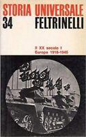 IL XX SECOLO EUROPA 1918-1945 - FELTRINELLI STORIA UNIVERSALE 34