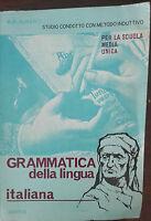Grammatica della lingua italiana - M. G. Alberti - Sandron,1964 - A