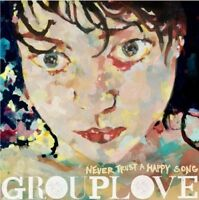 GROUPLOVE Never Trust A Happy Song CD BRAND NEW Digipak