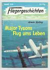 FLIEGERGESCHICHTEN - Nr. 128 / Major Tysons Flug ums Leben