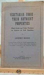 Vegetarian Foods - Their Nutrient Properties - Geoffrey Hodson - Auckland, NZ