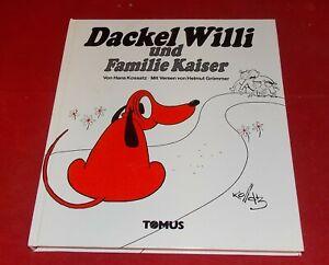 Dackel Willi und Familie Kaiser - Hans Kossatz - Mit Versen von Helmut Grömmer