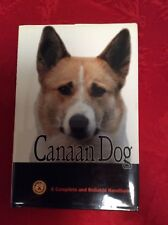Canaan Dog : A Complete and Reliable Handbook by Victor Kaftal and Lee Boyd.