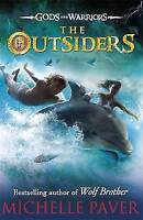 Paver, Michelle, The Outsiders (Gods and Warriors Book 1), Very Good Book