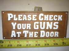 OLD STYLE CAST IRON SIGN   CHECK YOUR GUNS AT THE DOOR  COWBOY SALOON BAR
