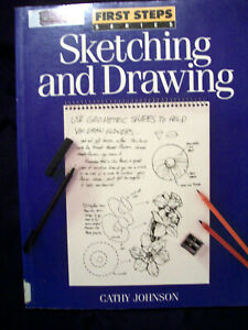 First Steps Series Sketching and Drawing by Cathy Johnson (1995, Softcover)