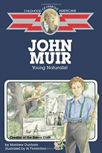 John Muir: Young Naturalist (Childhood Of Famous... by Dunham, Montrew Paperback