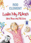 LOUISA MAY PICKETT'S BEST SHOW & TELL EVER BY ROD CLEMENT ~ NEW PAPERBACK BOOK