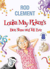 Rod Clement LOUISA MAY PICKETT'S BEST SHOW AND TELL EVER  Notable Chd Book NEW